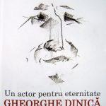 LANSARE DE CARTE – Actorul Gheorghe Dinica, prezentat din amintiri cinefililor din Baia Mare