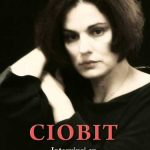 """APARITIE EDITORIALA – """"Ciobit. Interviuri cu Maia Morgenstern"""", o carte complexa despre un om-artist modest, dar constient de valoarea lui"""