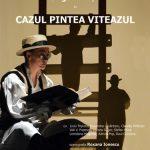 """PROGRAM TEATRU – Spectacolul """"Cazul Pintea Viteazul"""" din nou pe scena. Vezi programul Teatrului Municipal Baia Mare pentru perioada 17-19 ianuarie"""