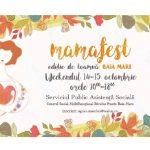 Mama Fest – ediţie de toamnă Baia Mare ! Un eveniment cu şi despre mame
